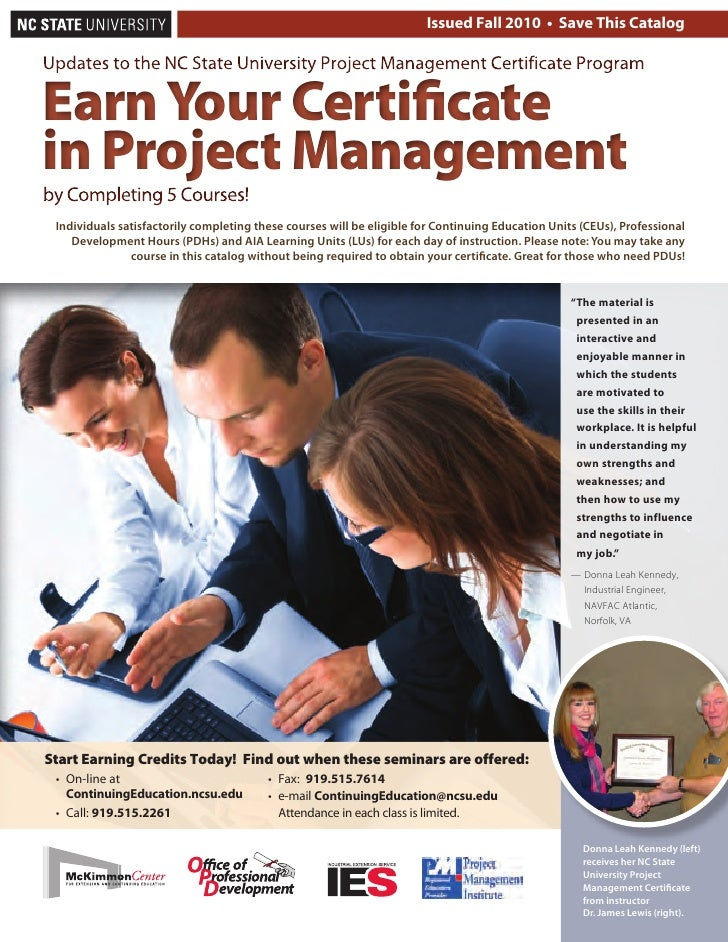 Issued Fall 2010 • Save This Catalog     Earn Your Certificate in Project Management  Individuals satisfactorily completin...