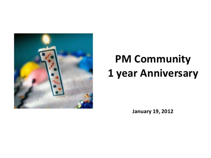 PM Community1 year Anniversary    January 19, 2012