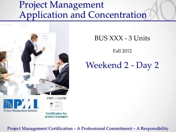Project Management     Application and Concentration                                          BUS XXX - 3 Units           ...