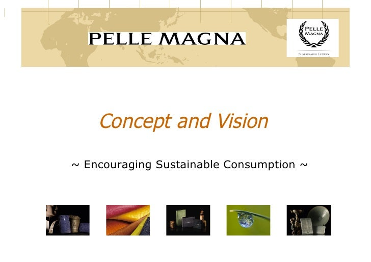 Concept and Vision ~ Encouraging Sustainable Consumption ~