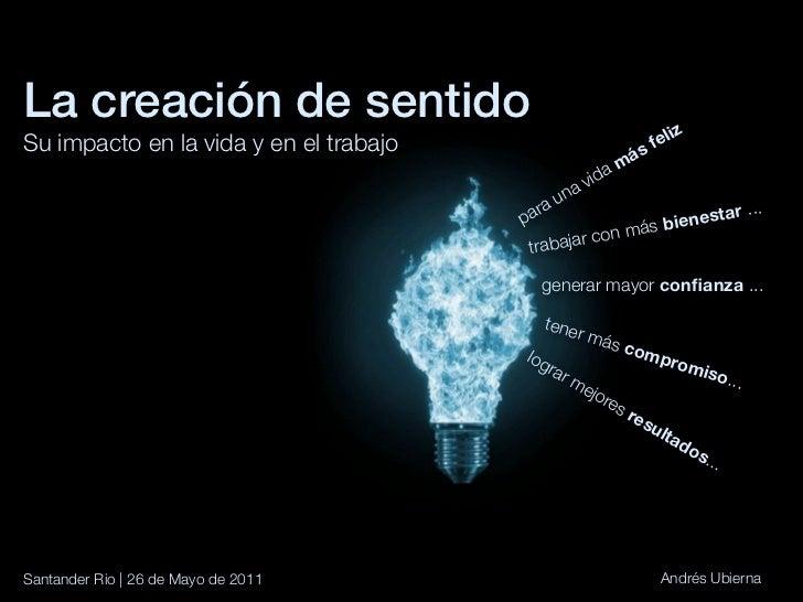 La creación de sentido                                                 izSu impacto en la vida y en el trabajo            ...