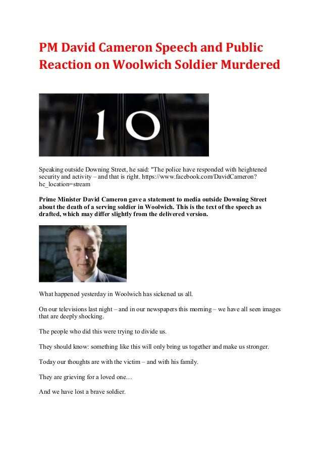"PM David Cameron Speech and PublicReaction on Woolwich Soldier MurderedSpeaking outside Downing Street, he said: ""The poli..."