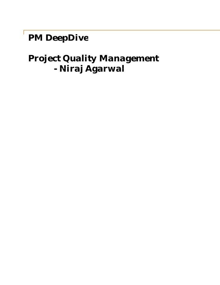 PM DeepDiveProject Quality Management     - Niraj Agarwal                             May 2011                            ...