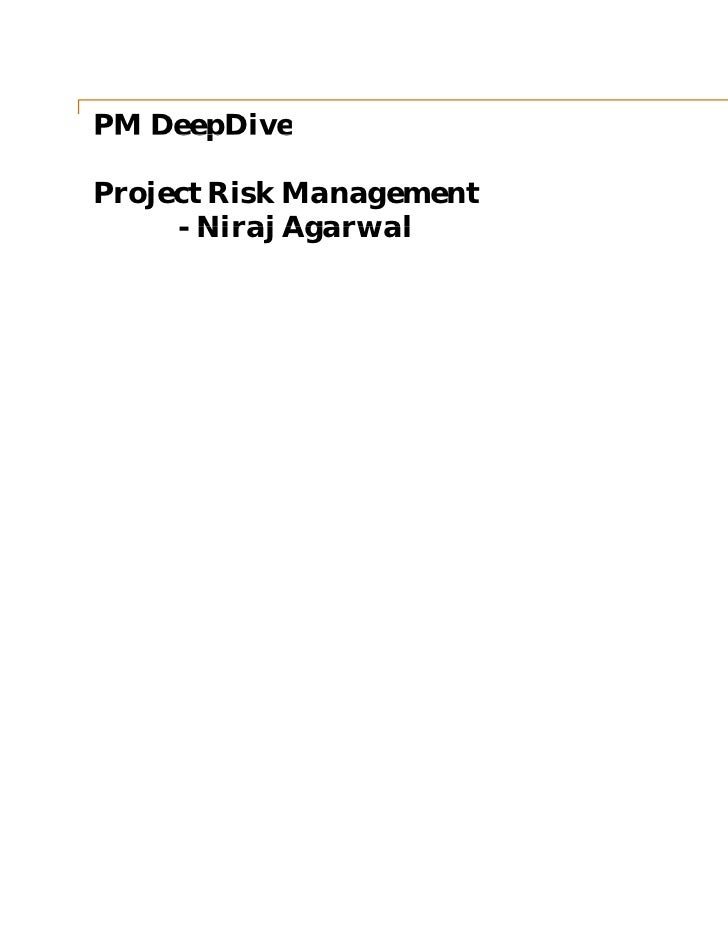 PM DeepDiveProject Risk Management     - Niraj Agarwal                          May 2011                            Slide 1