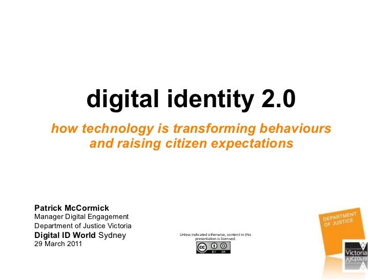 digital identity 2.0 how technology is transforming behaviours and raising citizen expectations Patrick McCormick Manager ...