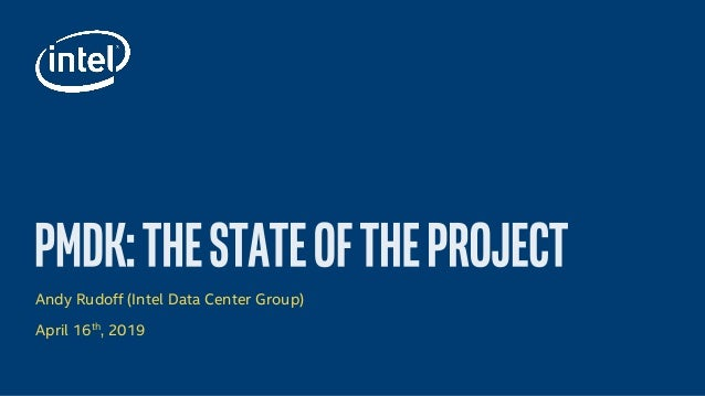 Persistent Memory Development Kit (PMDK): State of the Project