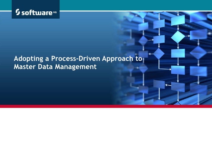 Adopting a Process-Driven Approach to Master Data Management