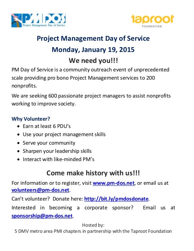 Project Management Day of Service  Monday, January 19, 2015  We need you!!!  PM Day of Service is a community outreach eve...