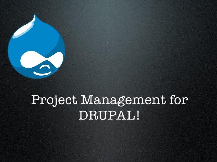 Project Management for DRUPAL!