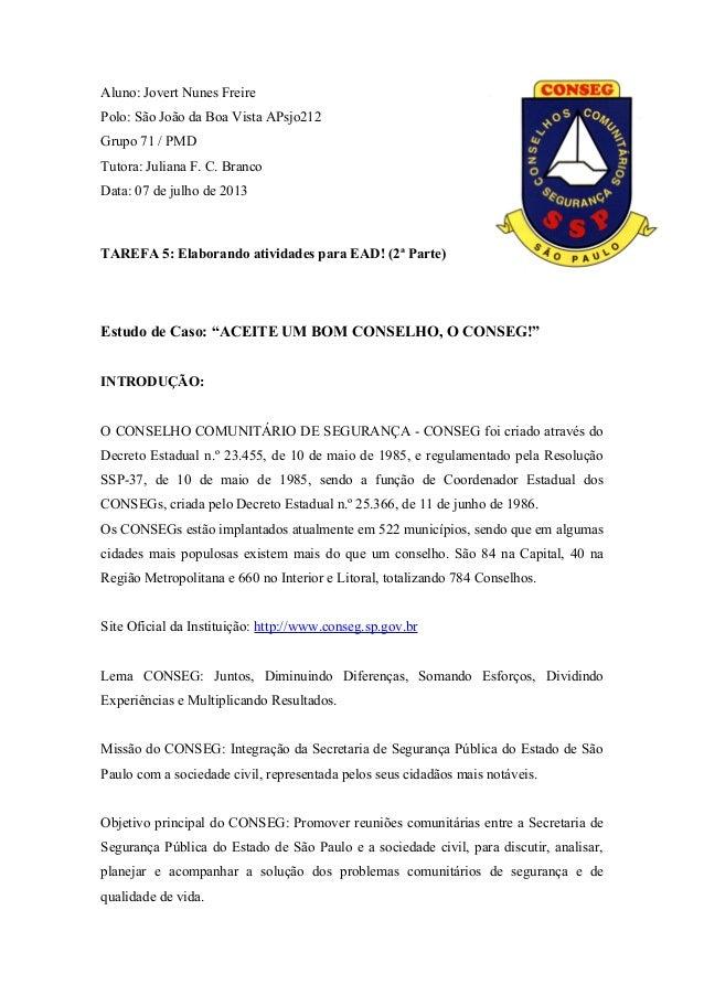 Aluno: Jovert Nunes Freire Polo: São João da Boa Vista APsjo212 Grupo 71 / PMD Tutora: Juliana F. C. Branco Data: 07 de ju...