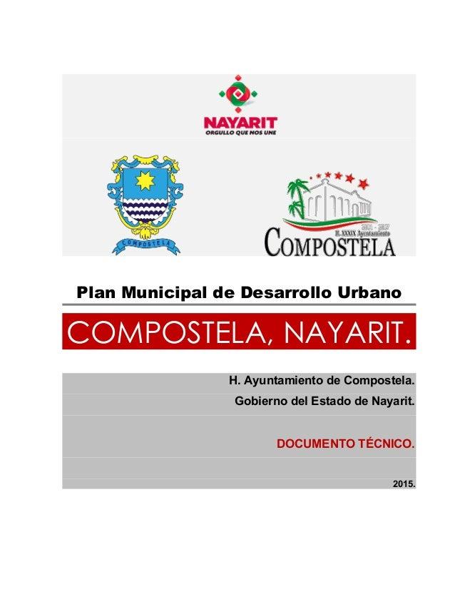 Plan Municipal de Desarrollo Urbano COMPOSTELA, NAYARIT. H. Ayuntamiento de Compostela. Gobierno del Estado de Nayarit. DO...