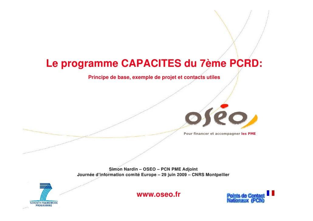 Le L programme CAPACITES d 7ème PCRD                       du 7è  PCRD:         Principe de base, exemple de projet et con...