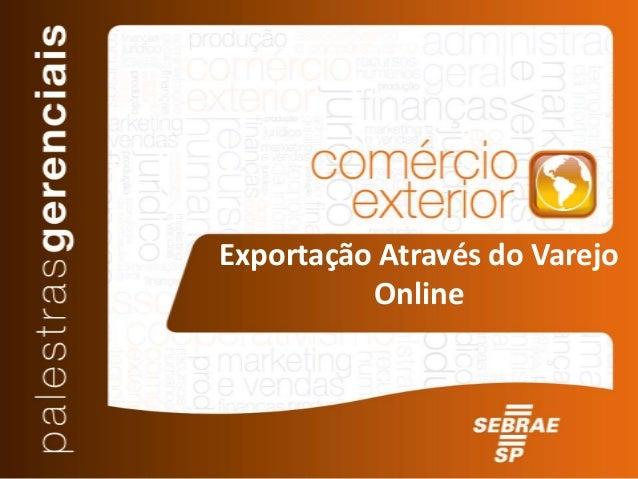 Exportação Através do Varejo  Online