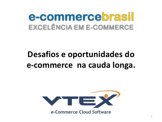 Desafios e oportunidades do  e-commerce na cauda longa.  1