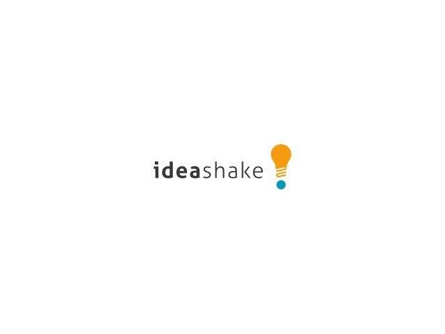 IDEASHAKE é uma empresa geradora e curadora de conteúdo e experiências, independente da plataforma, local ou forma de inte...