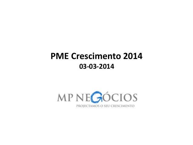 PME Crescimento 2014 03-03-2014 1