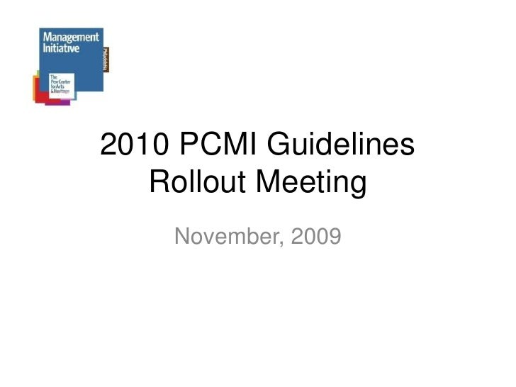 2010 PCMI Guidelines Rollout Meeting<br />November, 2009<br />