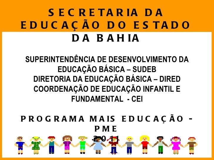 SECRETARIA DA EDUCAÇÃO DO ESTADO DA BAHIA SUPERINTENDÊNCIA DE DESENVOLVIMENTO DA EDUCAÇÃO BÁSICA – SUDEB DIRETORIA DA EDUC...