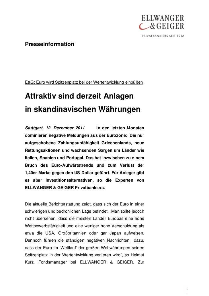 PresseinformationE&G: Euro wird Spitzenplatz bei der Wertentwicklung einbüßenAttraktiv sind derzeit Anlagenin skandinavisc...