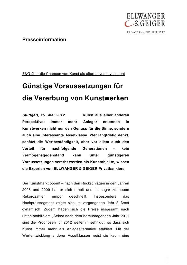 PresseinformationE&G über die Chancen von Kunst als alternatives InvestmentGünstige Voraussetzungen fürdie Vererbung von K...