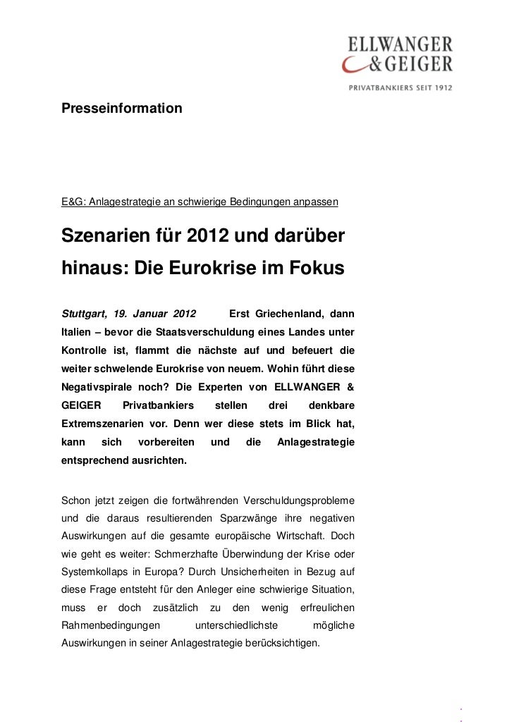 PresseinformationE&G: Anlagestrategie an schwierige Bedingungen anpassenSzenarien für 2012 und darüberhinaus: Die Eurokris...