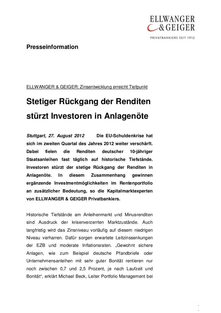 PresseinformationELLWANGER & GEIGER: Zinsentwicklung erreicht TiefpunktStetiger Rückgang der Renditenstürzt Investoren in ...