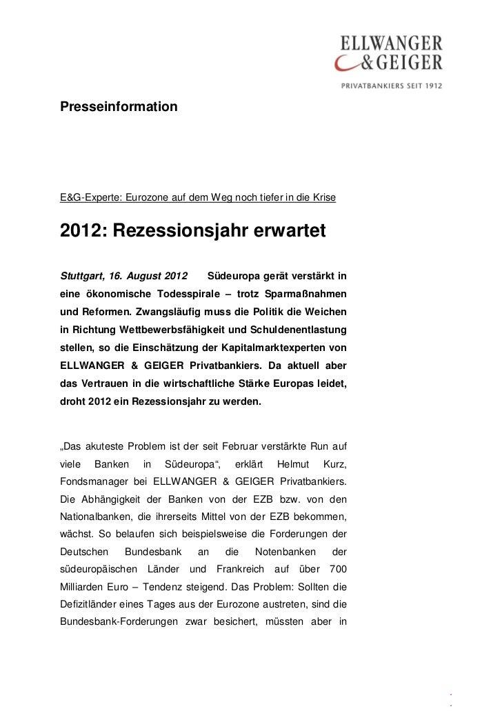 PresseinformationE&G-Experte: Eurozone auf dem Weg noch tiefer in die Krise2012: Rezessionsjahr erwartetStuttgart, 16. Aug...