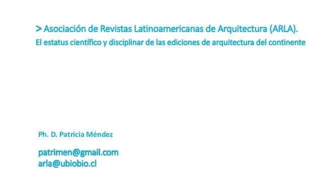 > Asociación de Revistas Latinoamericanas de Arquitectura (ARLA). El estatus científico y disciplinar de las ediciones de ...