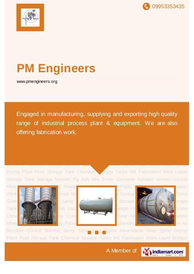 09953353435A Member ofPM Engineerswww.pmengineers.orgSpray Drying Plant Fluid Storage Tank Chemical Storage Tanks MS Fabri...
