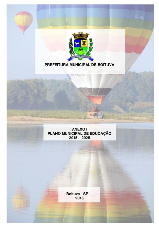 PREFEITURA DE BOITUVA SECRETARIA DA EDUCAÇÃO E CULTURA PLANO MUNICIPAL DE EDUCAÇÃO 2015-2025 PREFEITURA MUNICIPAL DE BOITU...
