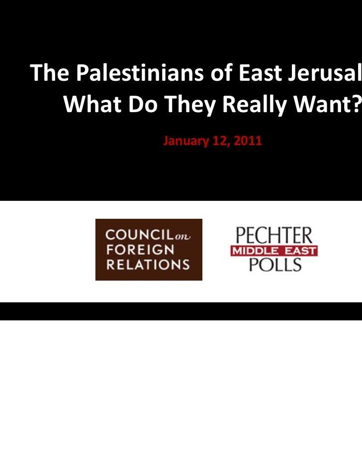 """The  """"ThePalestiniansofEastJerusalem:      WhatDoTheyReallyWant?               January12,2011"""