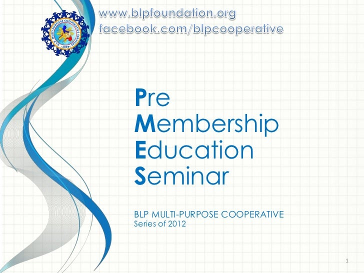 PreMembershipEducationSeminarBLP MULTI-PURPOSE COOPERATIVESeries of 2012                                1