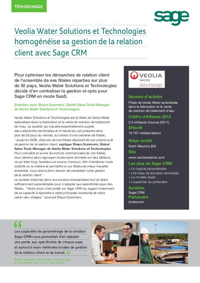 TÉMOIGNAGE  Veolia Water Solutions et Technologies homogénéise sa gestion de la relation client avec Sage CRM Pour optimis...