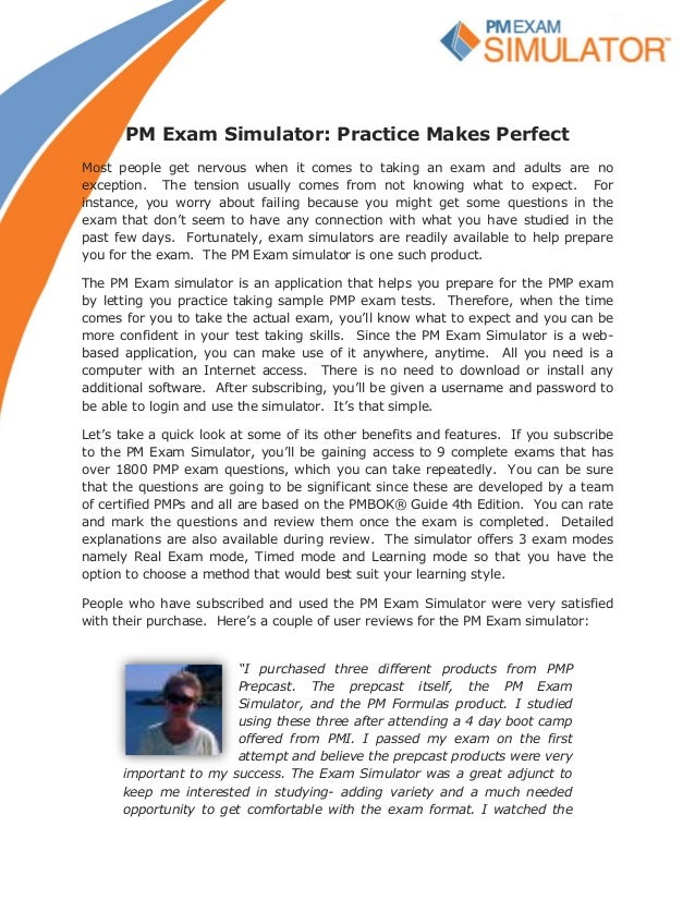 PM Exam Simulator: Practice Makes Perfect Most people get nervous when it comes to taking an exam and adults are no except...
