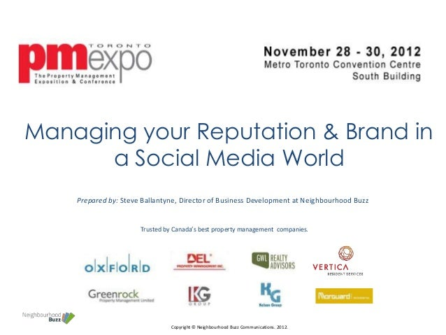 Managing your Reputation & Brand in      a Social Media World    Prepared by: Steve Ballantyne, Director of Business Devel...