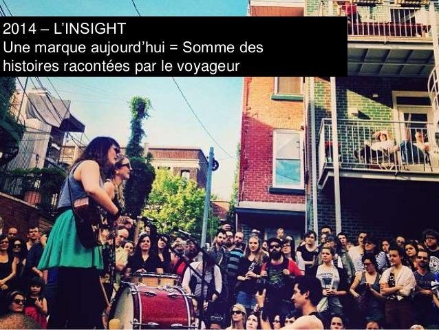 2013 – L'APPROCHE  Activer membres, touristes, locaux...  -Eduquer  -Communiquer  -Equiper