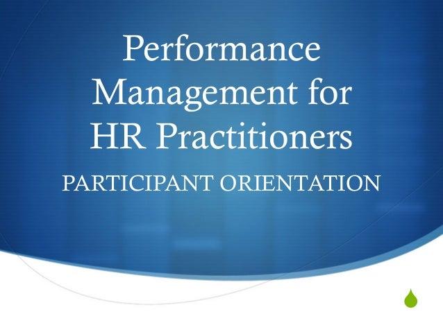 Performance  Management for  HR PractitionersPARTICIPANT ORIENTATION                          S