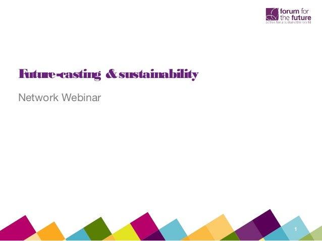 Future-casting & sustainabilityNetwork Webinar                                  1