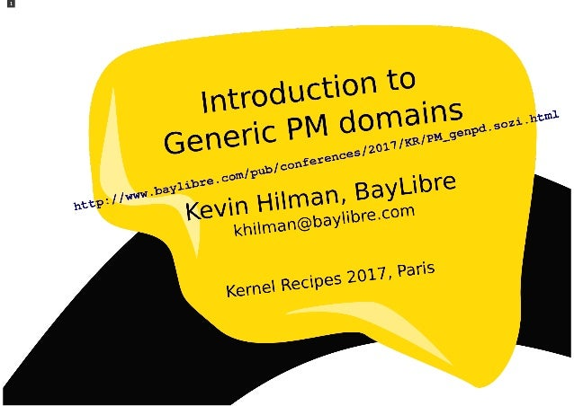 Kernel Recipes 2017 - Overview of Generic PM Domains (genpd) - Kevin Hilman