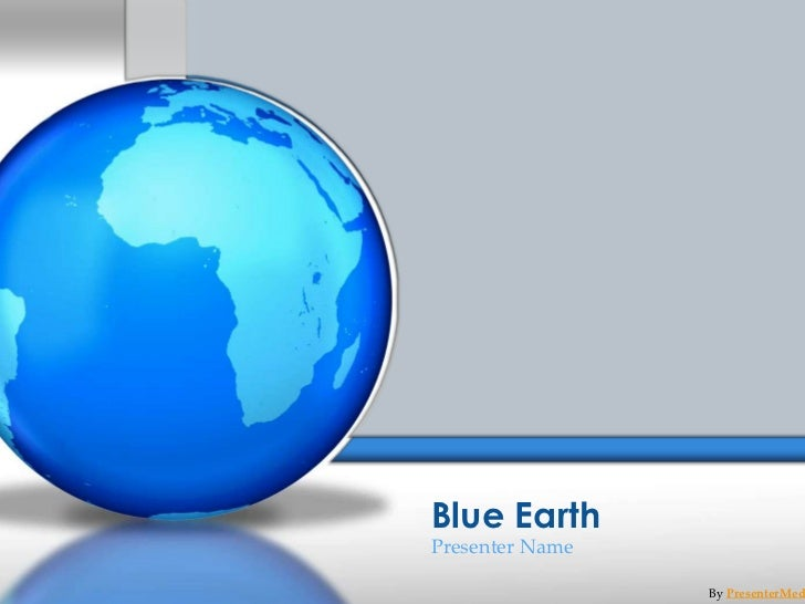 Blue EarthPresenter Name                 By PresenterMed