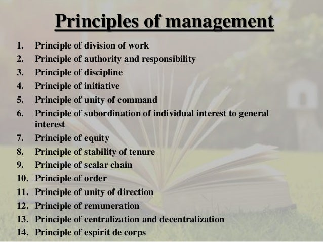 principles of management followed in mcdonalds Henry fayol's 14 principles of management  with more than one supervisor then there may be more conflicts with respect to whose instructions to be followed.