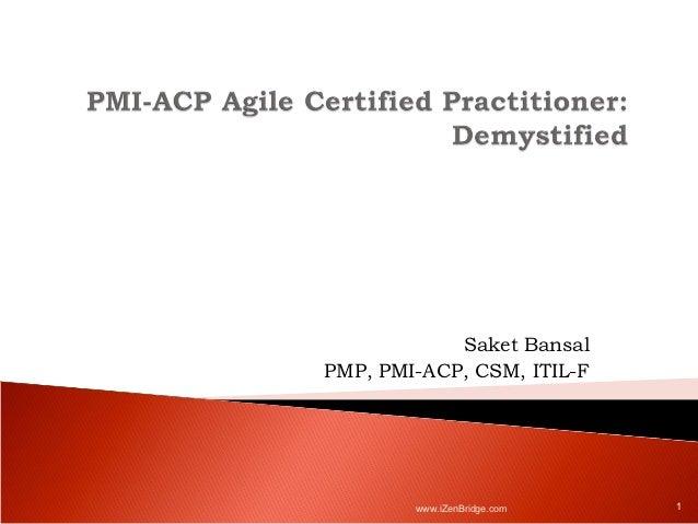 Saket BansalPMP, PMI-ACP, CSM, ITIL-F        www.iZenBridge.com   1