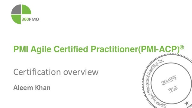 360PMO PMI Agile Certified Practitioner(PMI-ACP)® Certification overview Aleem Khan