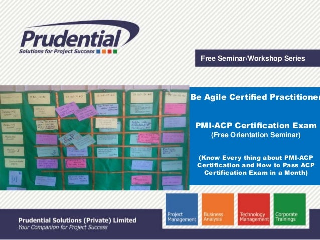 Free Seminar/Workshop Series Be Agile Certified Practitioner PMI-ACP Certification Exam (Free Orientation Seminar) (Know E...