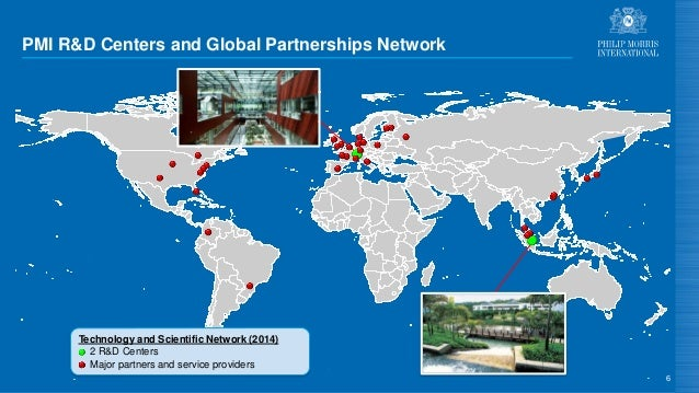 PMI R&D Centers and Global Partnerships Network 6 Technology and Scientific Network (2014) 2 R&D Centers Major partners an...