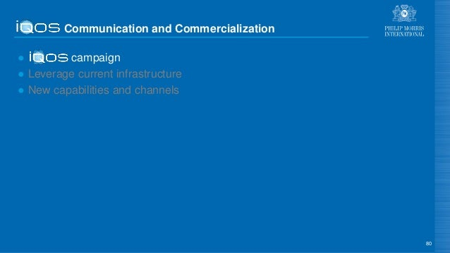 Communication and Commercialization ● campaign ● Leverage current infrastructure ● New capabilities and channels 80