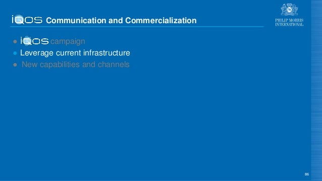 Communication and Commercialization ● campaign ● Leverage current infrastructure ● New capabilities and channels 86