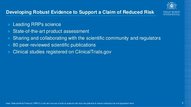 Developing Robust Evidence to Support a Claim of Reduced Risk ● Leading RRPs science ● State-of-the-art product assessment...