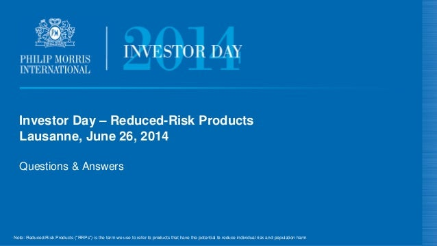 """Investor Day – Reduced-Risk Products Lausanne, June 26, 2014 Questions & Answers Note: Reduced-Risk Products (""""RRPs"""") is t..."""