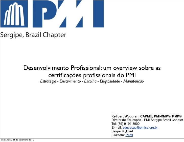 Desenvolvimento Profissional: um overview sobre as                              certificações profissionais do PMI           ...